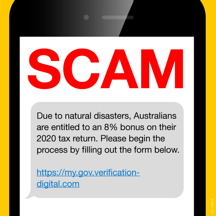 Scam text message: 'Due to natural distasters, Australians are entitled to an 8% bonus on their tax return. Please begin the process by filling out the form below. Link: https://my.gov.verification-digital.com