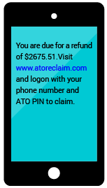 Text message from 'ATO Reclaim' saying there's a tax refund of $2675.41 for you to claim. All you need to do is click on the website link and log on with your phone number and the ATO PIN to claim.