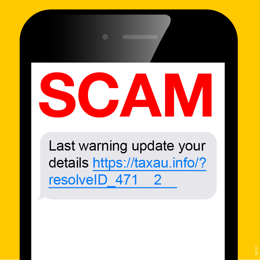 Image of a scam text message, which says 'SCAM. Last warning to update your details' with a link to 'https://taxau.info/?resolveID_471 2'